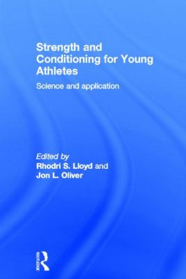 Strength and Conditioning for Young Athletes: Science and Application 9780415694872