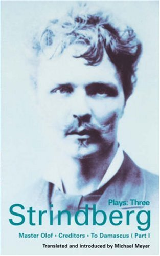 Strindberg Plays: 3: Master Olof; Creditors; To Damascus 9780413648402