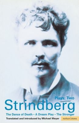 Strindberg: Plays Two: A Dream Play/The Dance of Death/The Stronger 9780413497505