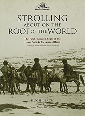 Strolling about on the Roof of the World: The First Hundred Years of the Royal Society for Asian Affairs 9780415298575
