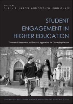 Student Engagement in Higher Education: Theoretical Perspectives and Practical Approaches for Diverse Populations 9780415988513