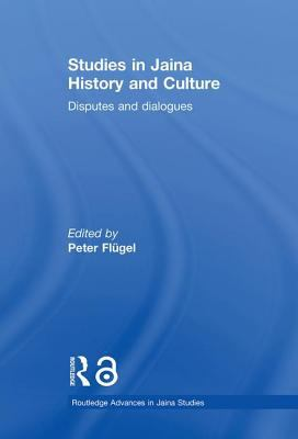 Studies in Jaina History and Culture: Doctrines and Dialogues 9780415360999
