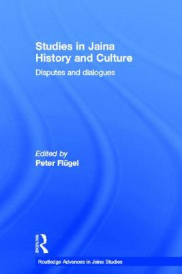 Studies in Jaina History and Culture: Disputes and Dialogues 9780415502146