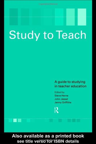 Study to Teach: A Guide to Studying in Teacher Education 9780415191128