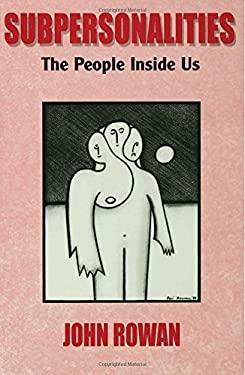Subpersonalities: The People Inside Us 9780415043298