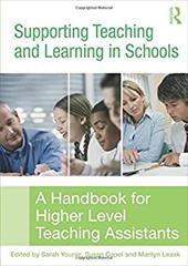 Supporting Teaching and Learning in Schools: A Handbook for Higher Level Teaching Assistants