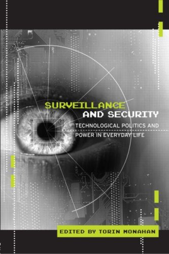 Surveillance and Security: Technological Politics and Power in Everyday Life 9780415953931