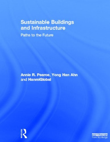 Sustainable Buildings and Infrastructure: Paths to the Future 9780415690911