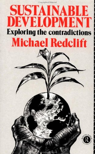 Sustainable Development: Exploring the Contradictions 9780415050852