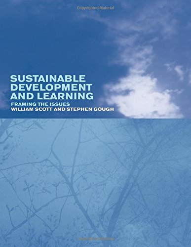 Sustainable Development and Learning: Framing the Issues 9780415276481