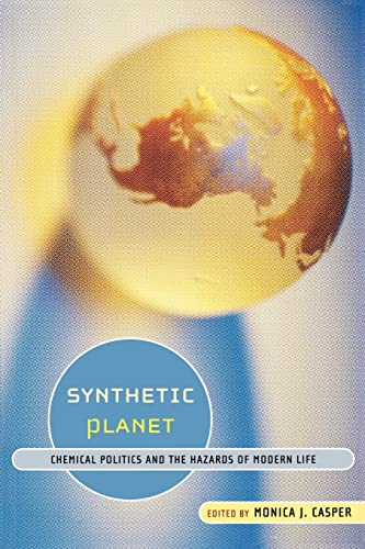 Synthetic Planet: Chemical Politics and the Hazards of Modern Life 9780415933551