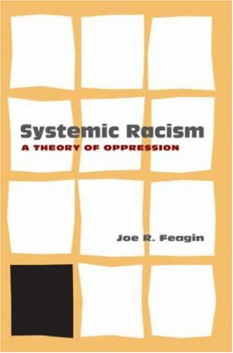 Systematic Racism: A Theory of Oppression 9780415952781