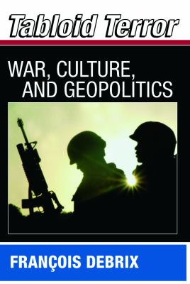 Tabloid Terror: War, Culture and Geopolitics 9780415772914