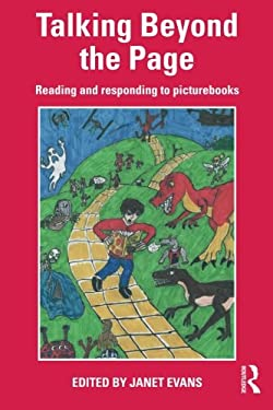 Talking Beyond the Page: Reading and Responding to Picturebooks 9780415476966
