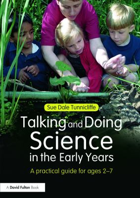 Talking and Doing Science in the Early Years: A Practical Guide 9780415690904