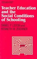Teacher Education and the Social Conditions of Schooling