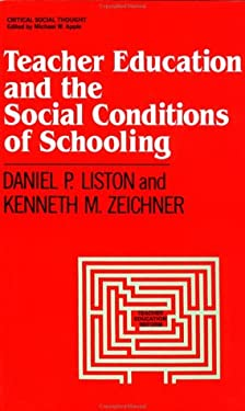 Teacher Education and the Social Conditions of Schooling 9780415902335