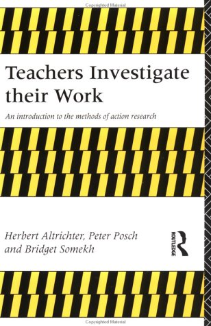 Teachers Investigate Their Work: An Introduction to Action Research Across the Professions 9780415093576