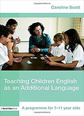 Teaching Children English as an Additional Language: A Programme for 7-11 Year Olds