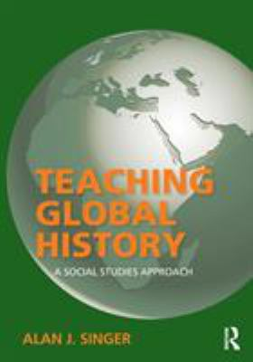 Teaching Global History: A Social Studies Approach 9780415875493