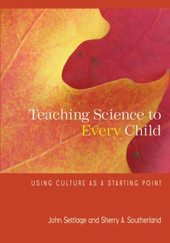 Teaching Science to Every Child: Using Culture as a Starting Point 9780415956376