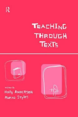 Teaching Through Texts: Promoting Literacy Through Popular and Literary Texts in the Primary Classroom 9780415203067