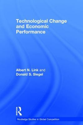 Technological Change and Economic Performance 9780415271394