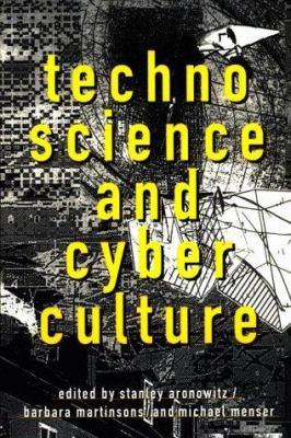 Technoscience and Cyberculture 9780415911757
