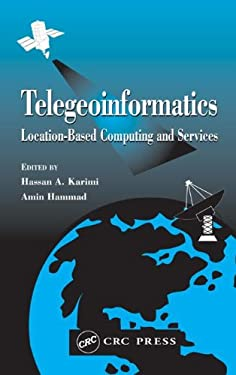 Telegeoinformatics: Location-Based Computing and Services 9780415369763