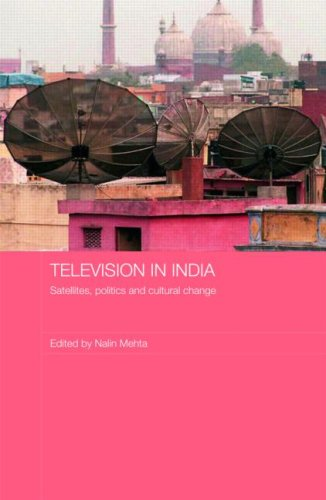 Television in India: Satellites, Politics and Cultural Change