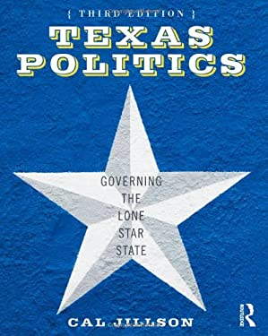 Texas Politics: Governing the Lone Star State 9780415890601