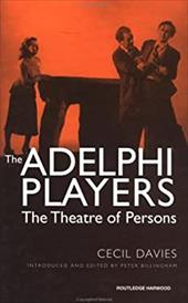The Adelphi Players: The Theatre of Persons