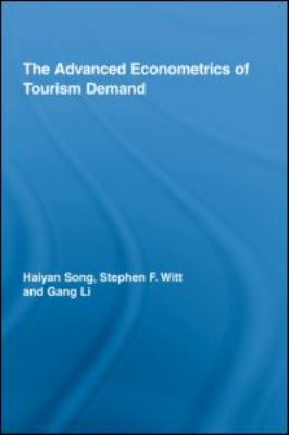 The Advanced Econometrics of Tourism Demand 9780415991209