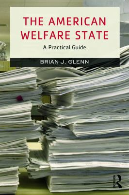 The American Welfare State: A Practical Guide 9780415730051