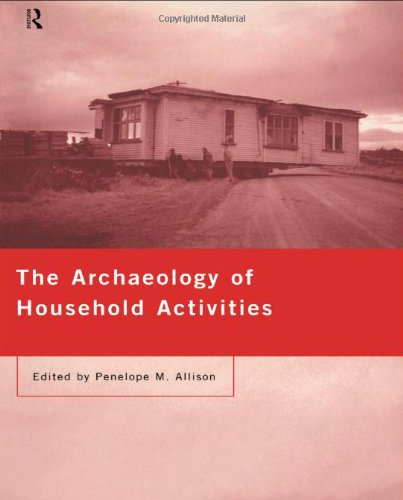The Archaeology of Household Activities 9780415205979