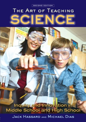 The Art of Teaching Science: Inquiry and Innovation in Middle School and High School 9780415965286