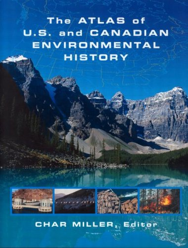 The Atlas of U.S. and Canadian Environmental History 9780415937818