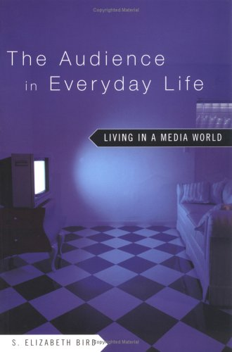 The Audience in Everyday Life: Living in a Media World 9780415942584