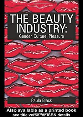 The Beauty Industry: Gender, Culture, Pleasure 9780415321570