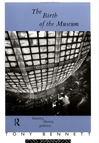 The Birth of the Museum: History, Theory, Politics 9780415053884