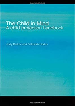 The Child in Mind: A Child Protection Handbook 9780415321754