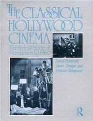 The Classical Hollywood Cinema: Film Style and Mode of Production to 1960