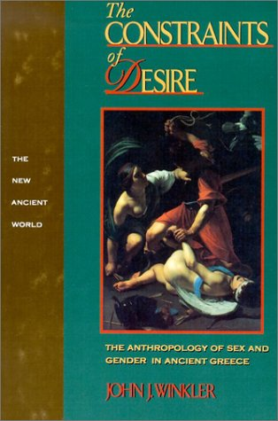 The Constraints of Desire: The Anthropology of Sex and Gender in Ancient Greece 9780415901239