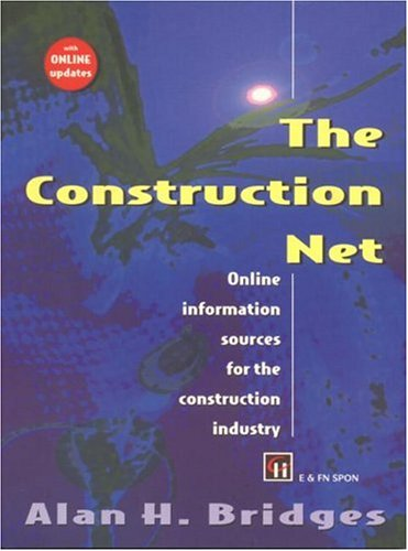 The Construction Net: Online Information Sources for the Construction Industry 9780419217800