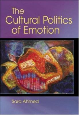 The Cultural Politics of Emotion 9780415972550
