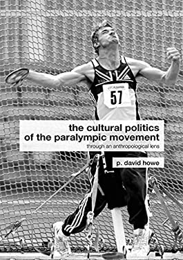 The Cultural Politics of the Paralympic Movement 9780415288873