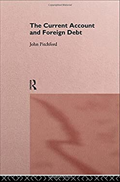 The Current Account and Foreign Debt 9780415094016