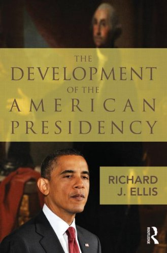 The Development of the American Presidency 9780415878814