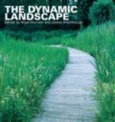 The Dynamic Landscape: Design, Ecology and Management of Naturalistic Urban Planning 9780415438100