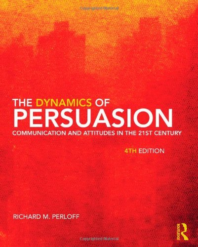 The Dynamics of Persuasion: Communication and Attitudes in the 21st Century 9780415805681